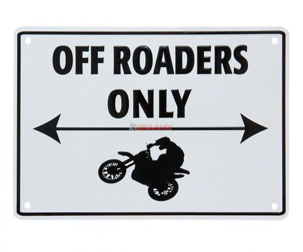 MT Metallschild: Off Roaders Only